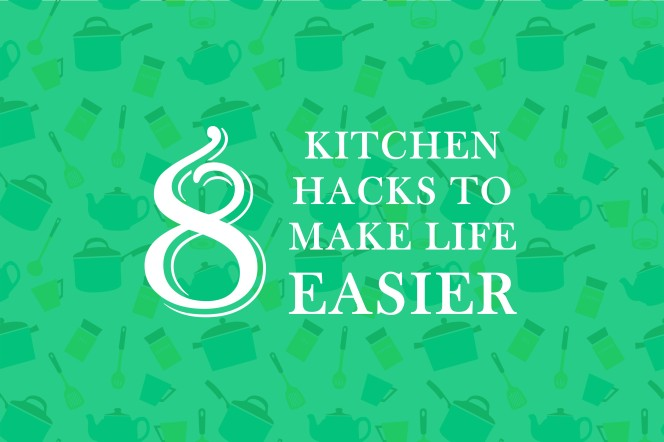 8 kitchen hacks