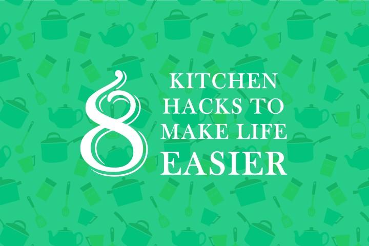 8 kitchen hacks